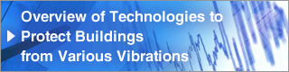 Overview of Technologies to Protect Buildings from Various Vibrations